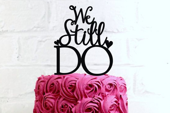 Golden Anniversary Ideas - We Still Do Cake Topper
